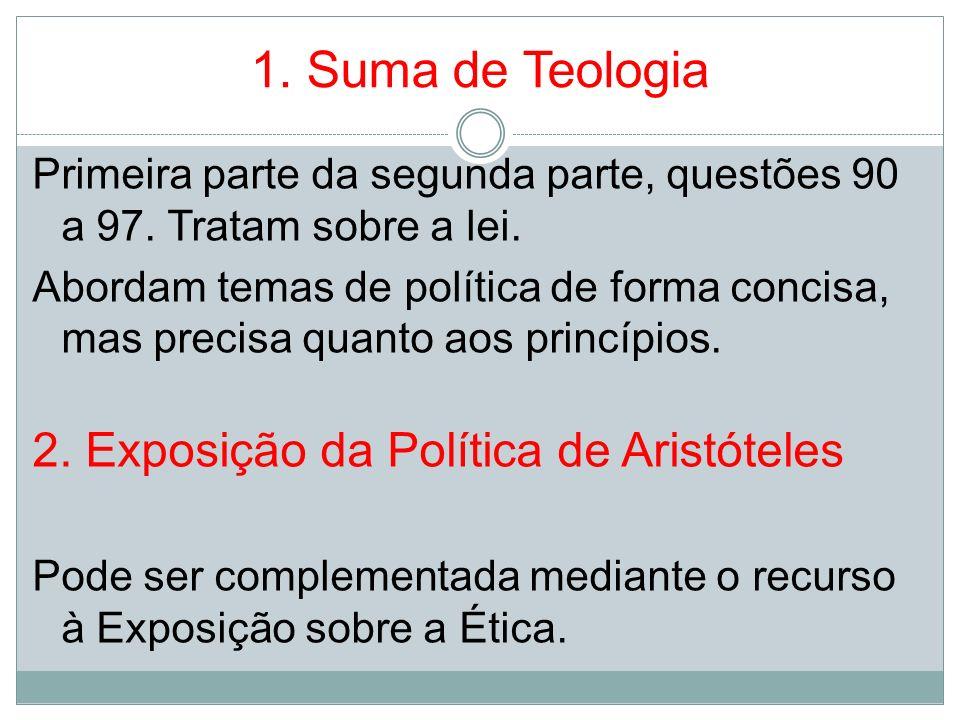 1. Suma de Teologia 2. Exposição da Política de Aristóteles