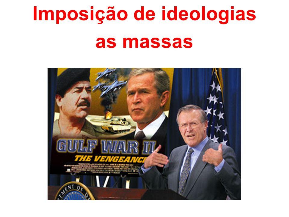 Imposição de ideologias as massas