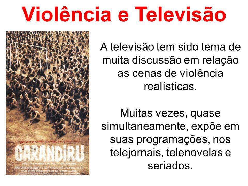 Violência e TelevisãoA televisão tem sido tema de muita discussão em relação as cenas de violência realísticas.