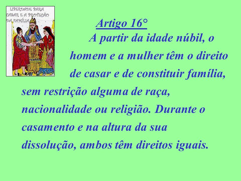 Artigo 16° A partir da idade núbil, o