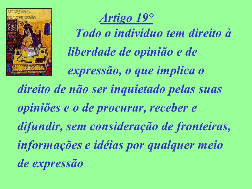 Artigo 19° Todo o indivíduo tem direito à
