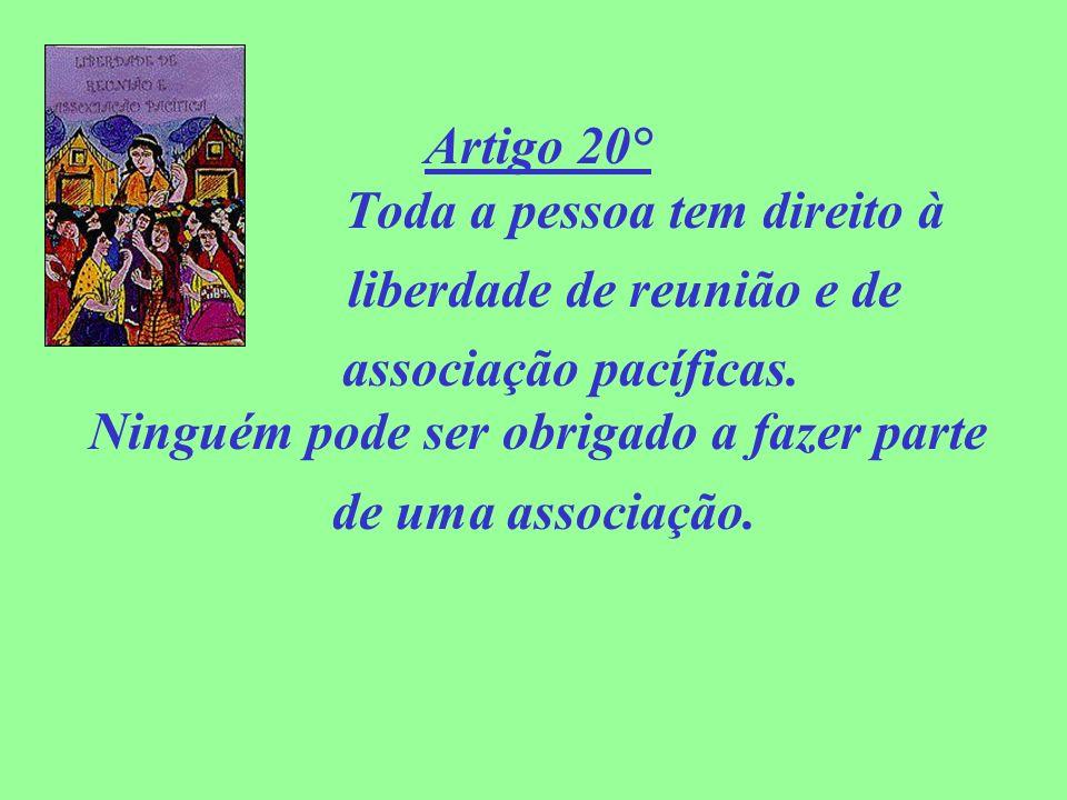 Artigo 20° Toda a pessoa tem direito à liberdade de reunião e de