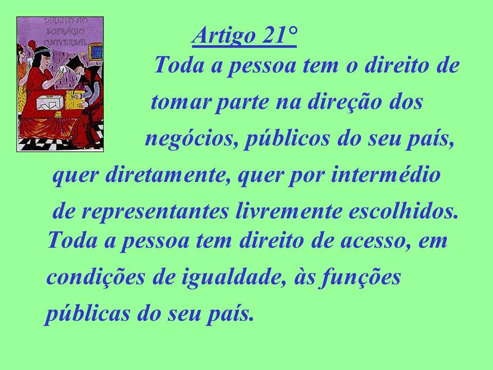 Artigo 21° Toda a pessoa tem o direito de