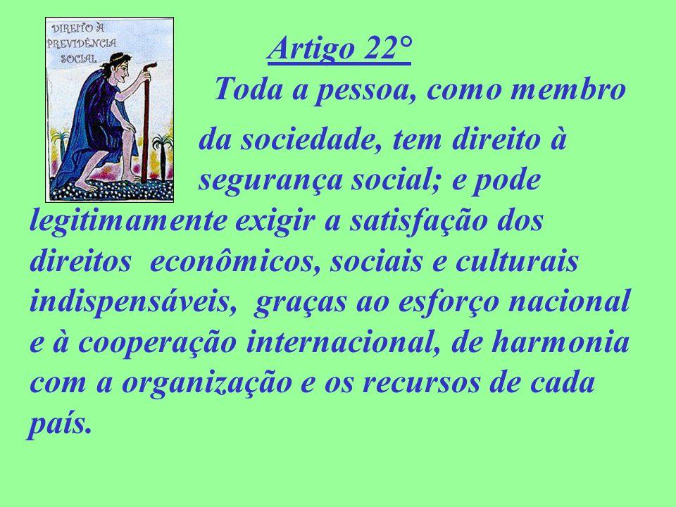 Artigo 22° Toda a pessoa, como membro