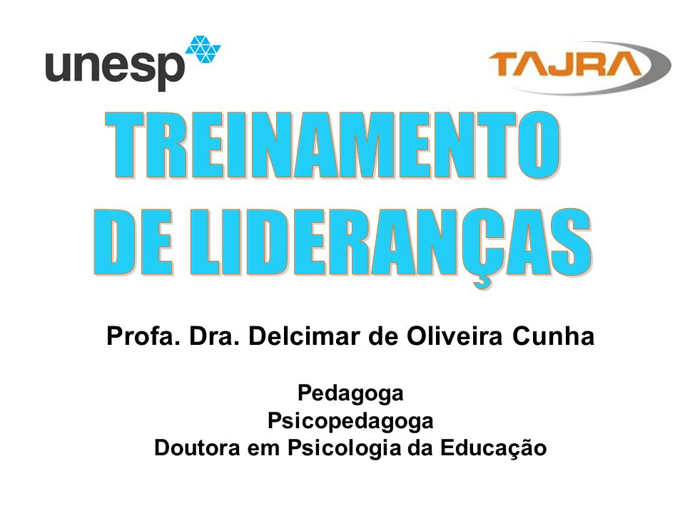 TREINAMENTO DE LIDERANÇAS Profa. Dra. Delcimar de Oliveira Cunha