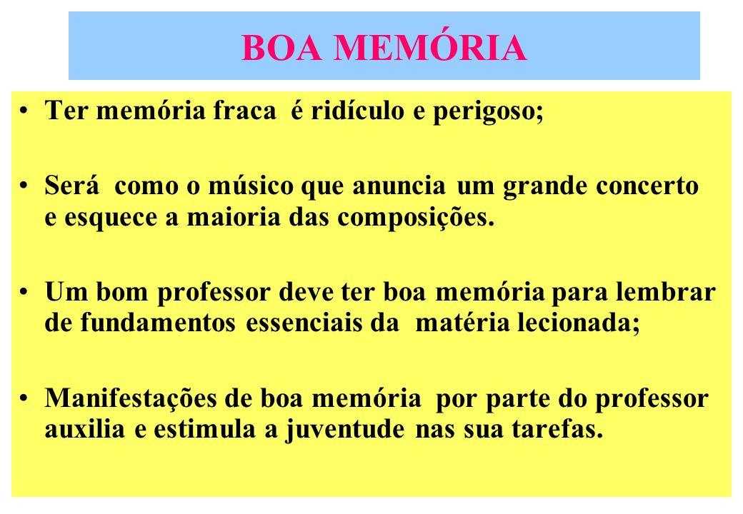 BOA MEMÓRIA Ter memória fraca é ridículo e perigoso;
