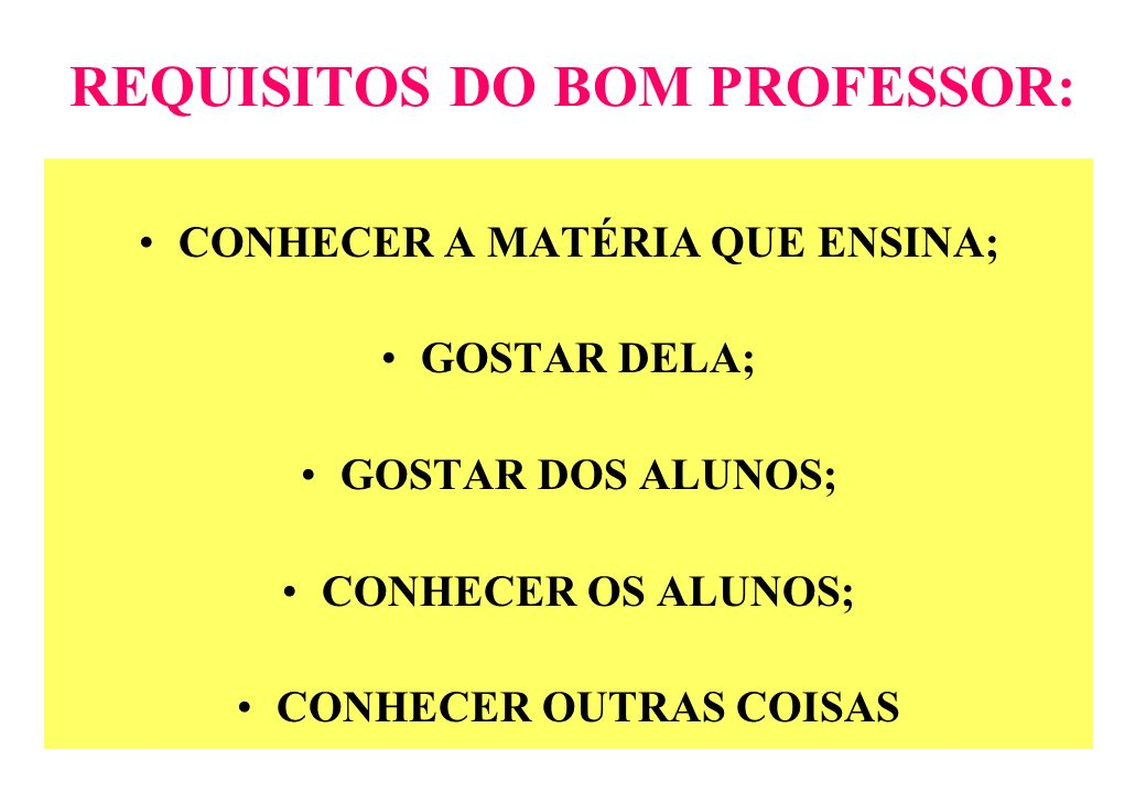 REQUISITOS DO BOM PROFESSOR: