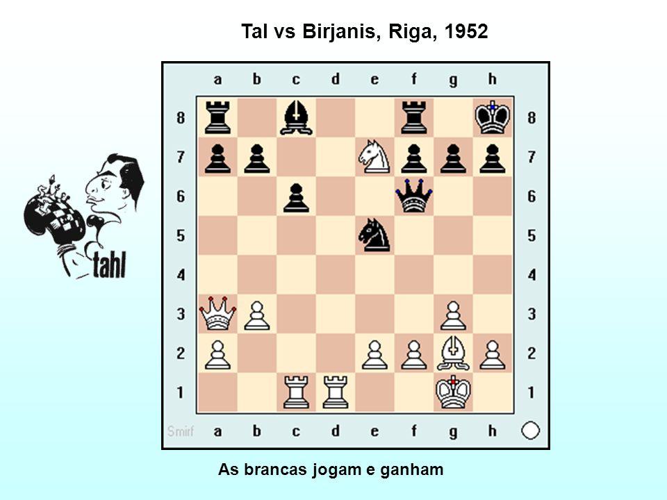 Tal vs Birjanis, Riga, 1952 As brancas jogam e ganham