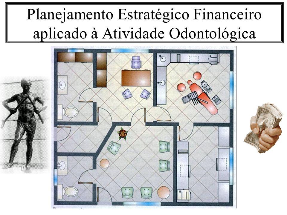 Planejamento Estratégico Financeiro aplicado à Atividade Odontológica