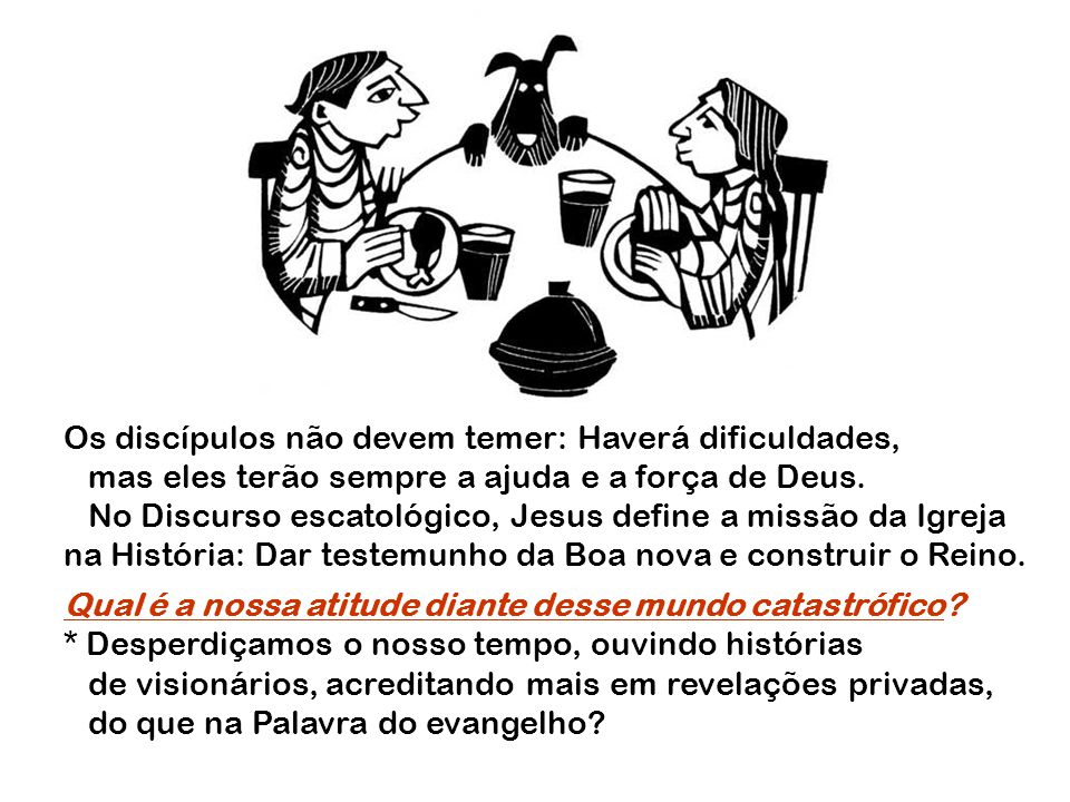Os discípulos não devem temer: Haverá dificuldades,