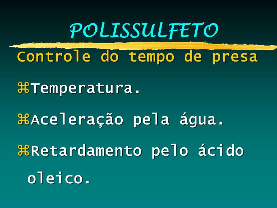 POLISSULFETO Controle do tempo de presa Temperatura.