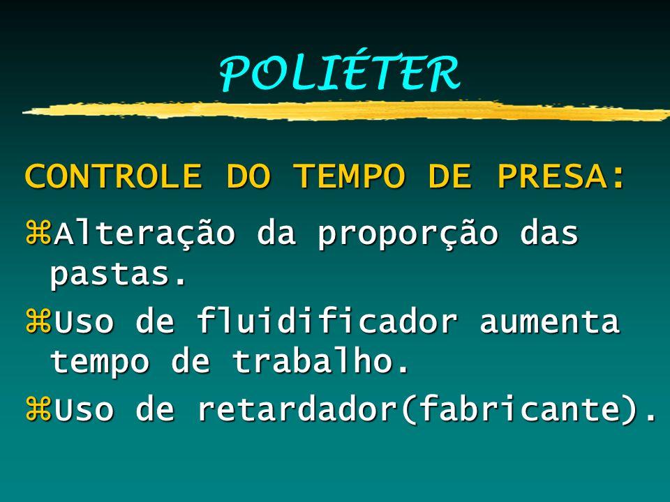 POLIÉTER CONTROLE DO TEMPO DE PRESA: