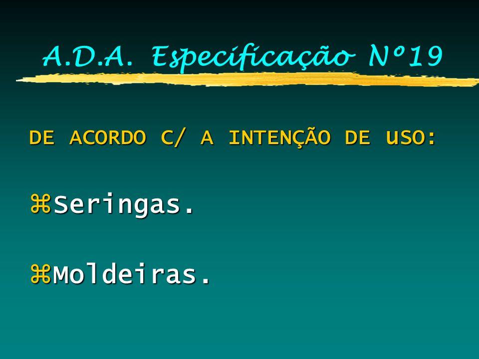 A.D.A. Especificação Nº19 Seringas. Moldeiras.