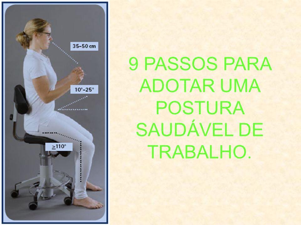 9 PASSOS PARA ADOTAR UMA POSTURA SAUDÁVEL DE TRABALHO.