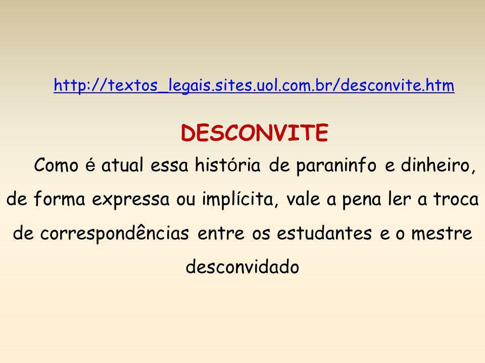 http://textos_legais.sites.uol.com.br/desconvite.htm DESCONVITE.
