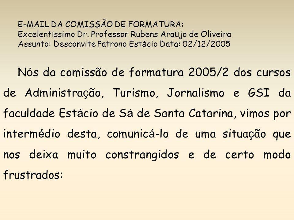 E-MAIL DA COMISSÃO DE FORMATURA: