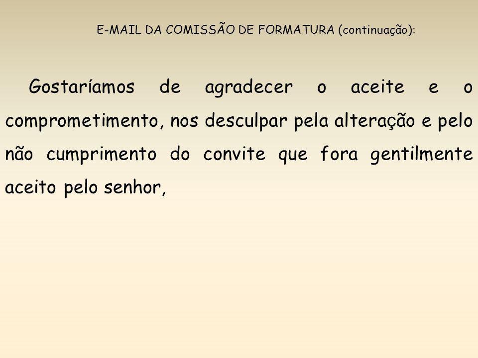 E-MAIL DA COMISSÃO DE FORMATURA (continuação):