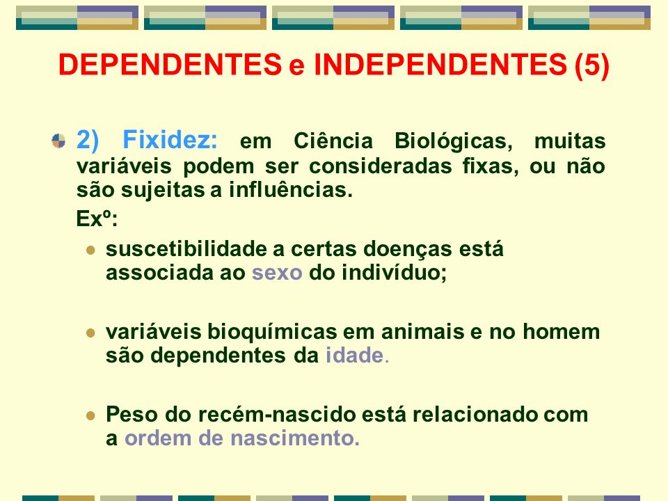 DEPENDENTES e INDEPENDENTES (5)