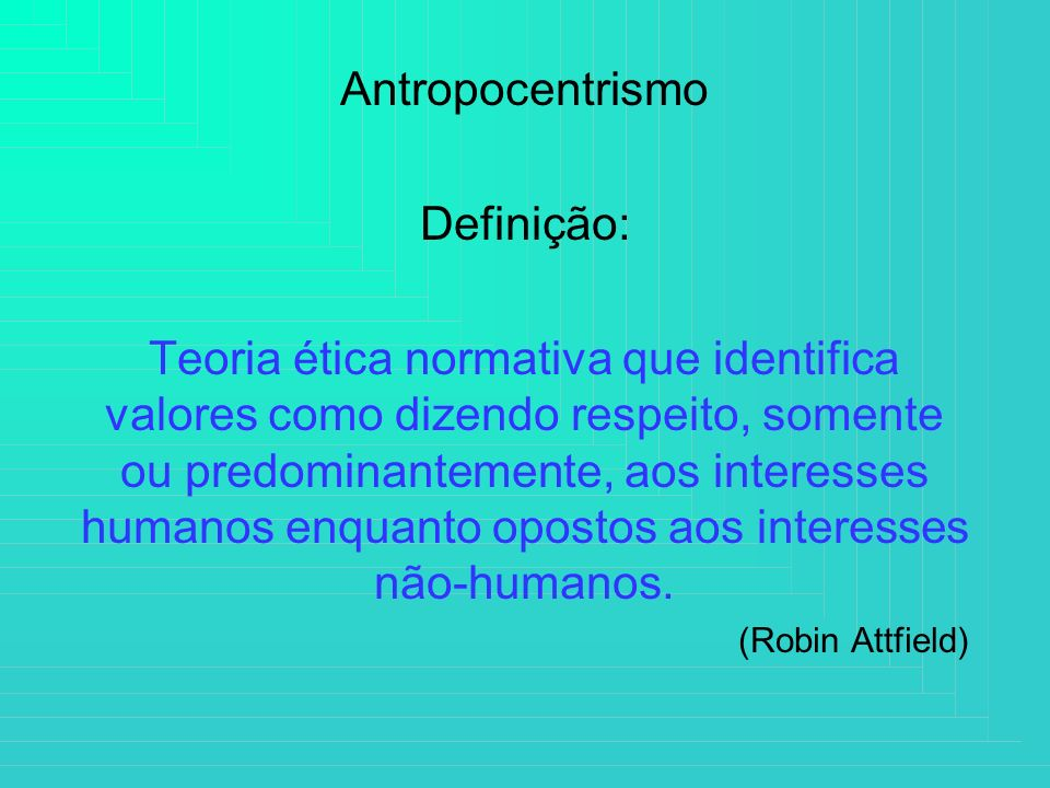 Antropocentrismo Definição: