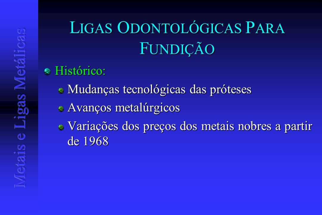 LIGAS ODONTOLÓGICAS PARA FUNDIÇÃO