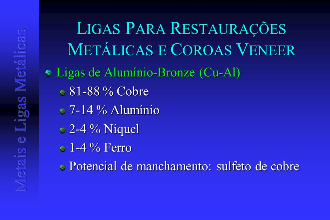 LIGAS PARA RESTAURAÇÕES METÁLICAS E COROAS VENEER