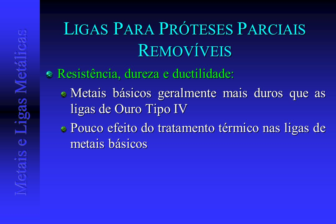 LIGAS PARA PRÓTESES PARCIAIS REMOVÍVEIS