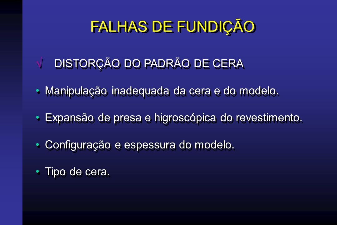FALHAS DE FUNDIÇÃO DISTORÇÃO DO PADRÃO DE CERA