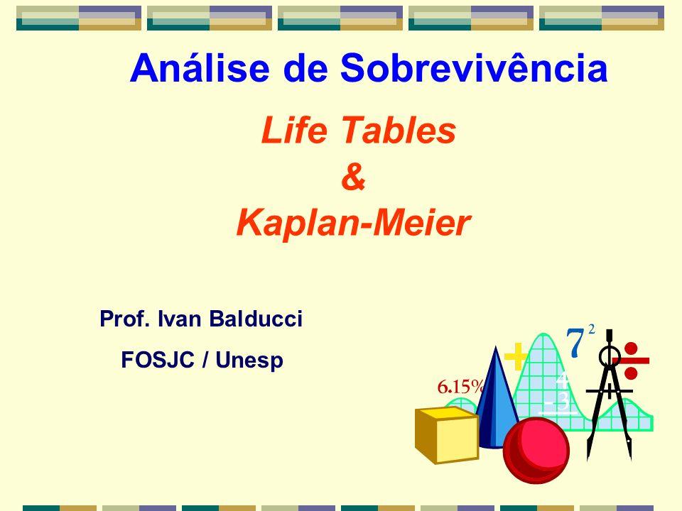 Life Tables & Kaplan-Meier