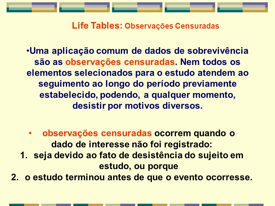 Life Tables: Observações Censuradas