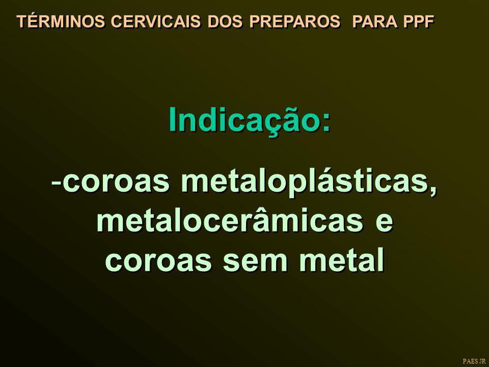 coroas metaloplásticas, metalocerâmicas e coroas sem metal