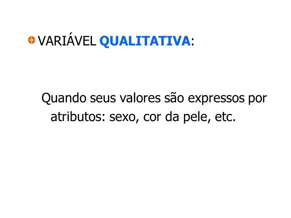VARIÁVEL QUALITATIVA: