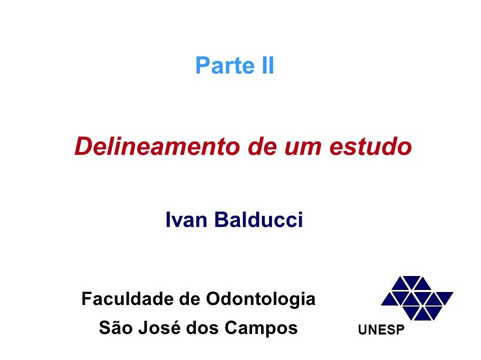 Delineamento de um estudo Faculdade de Odontologia