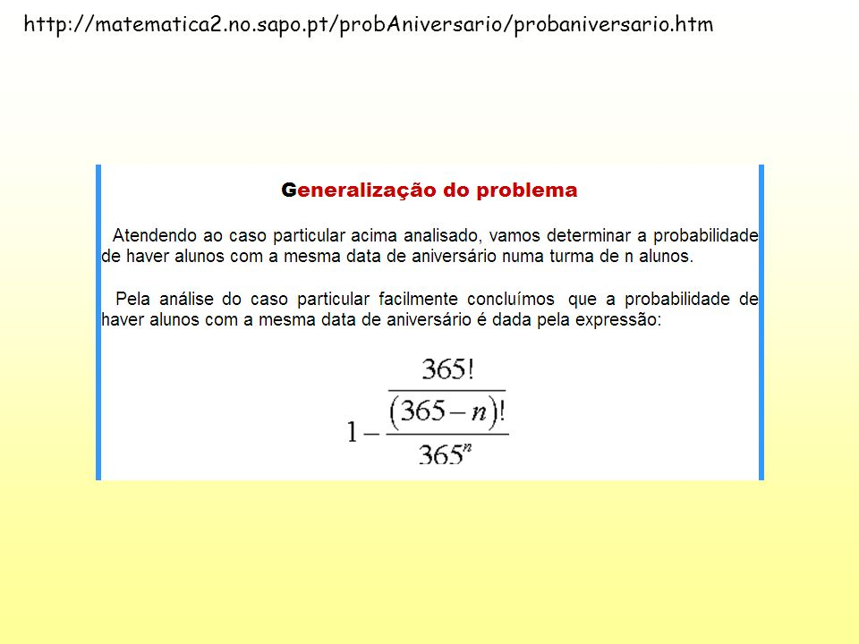 http://matematica2.no.sapo.pt/probAniversario/probaniversario.htm