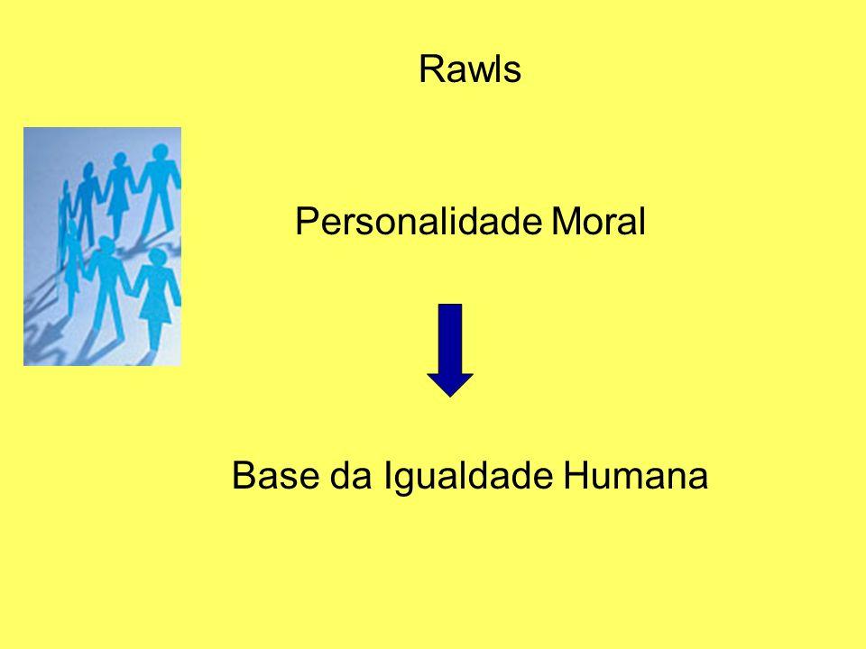 Rawls Personalidade Moral Base da Igualdade Humana