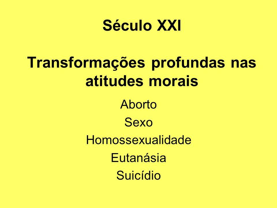 Século XXI Transformações profundas nas atitudes morais