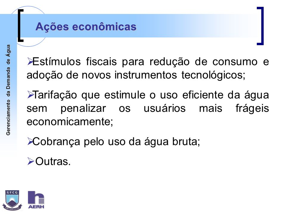 Ações econômicas Estímulos fiscais para redução de consumo e adoção de novos instrumentos tecnológicos;
