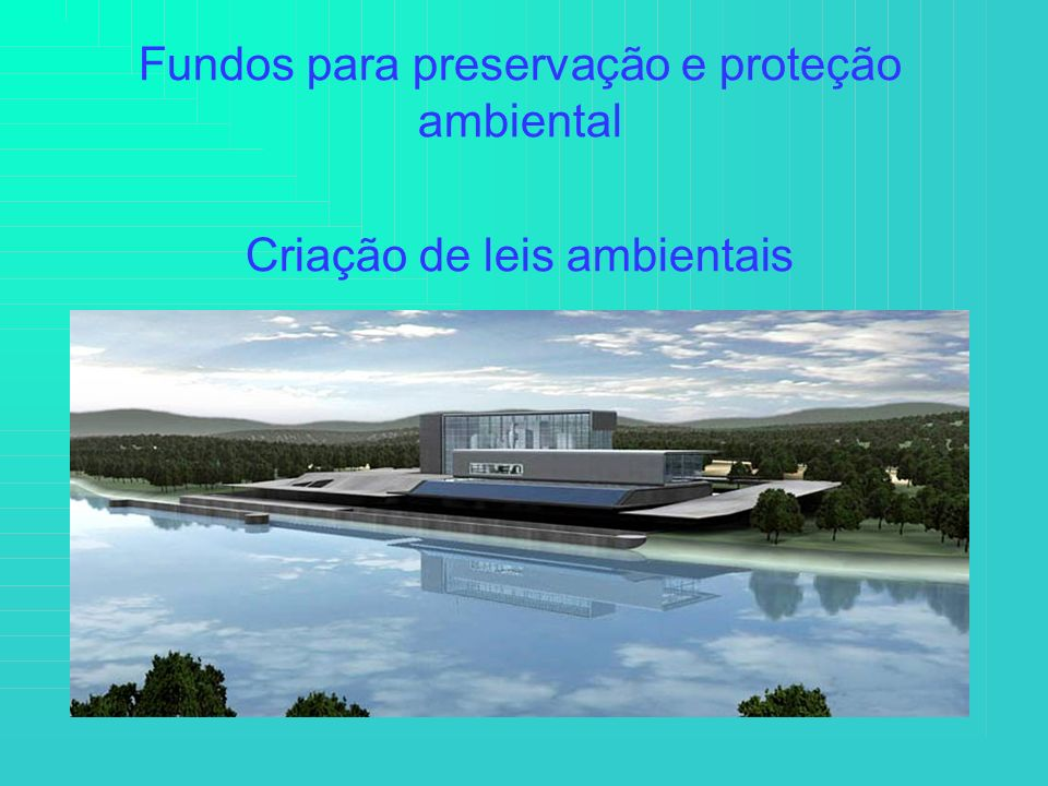 Fundos para preservação e proteção ambiental