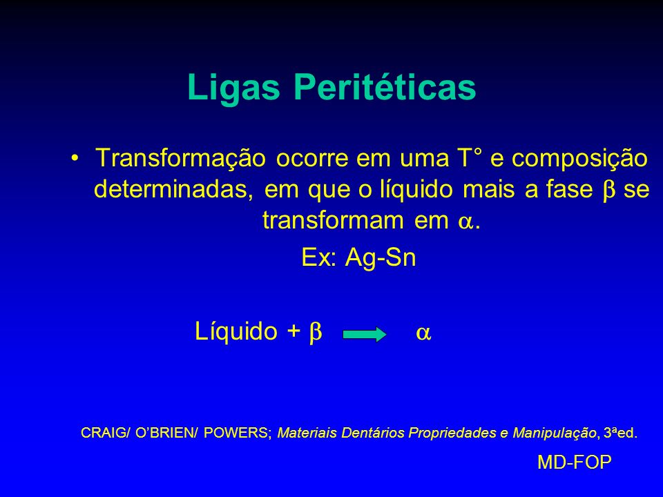 Ligas Peritéticas Transformação ocorre em uma T° e composição determinadas, em que o líquido mais a fase  se transformam em .