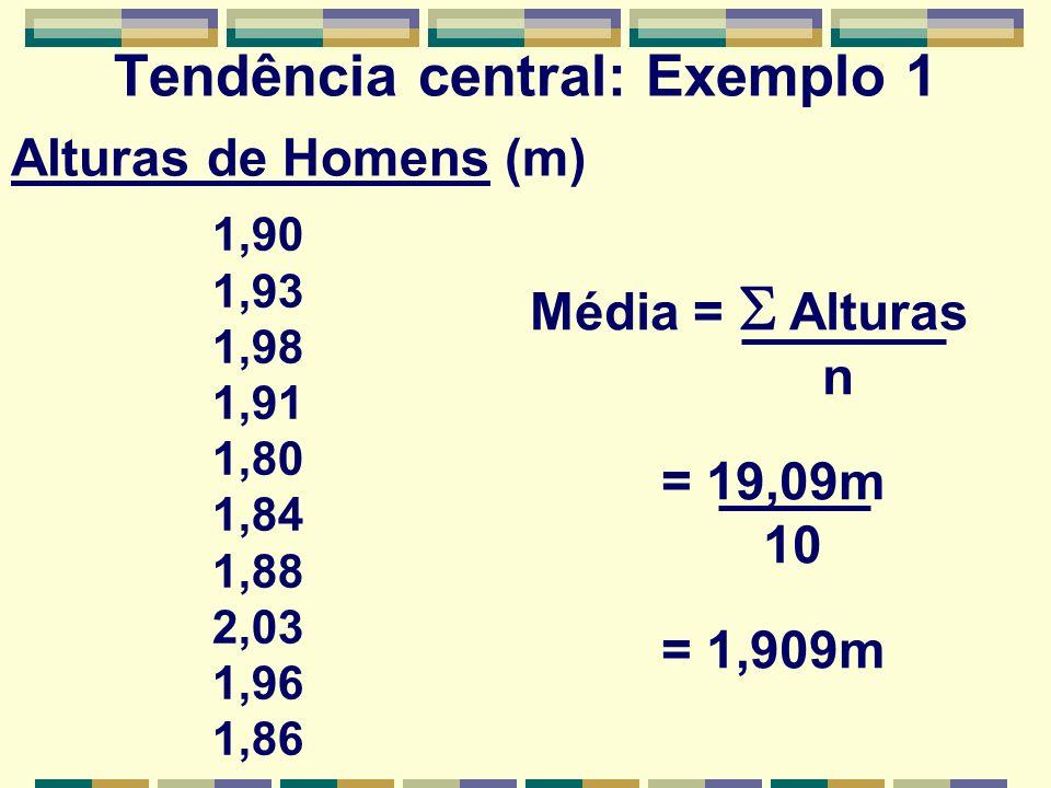 Tendência central: Exemplo 1