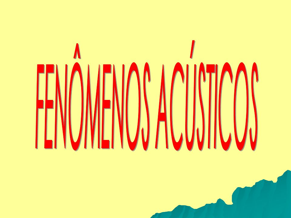FENÔMENOS ACÚSTICOS