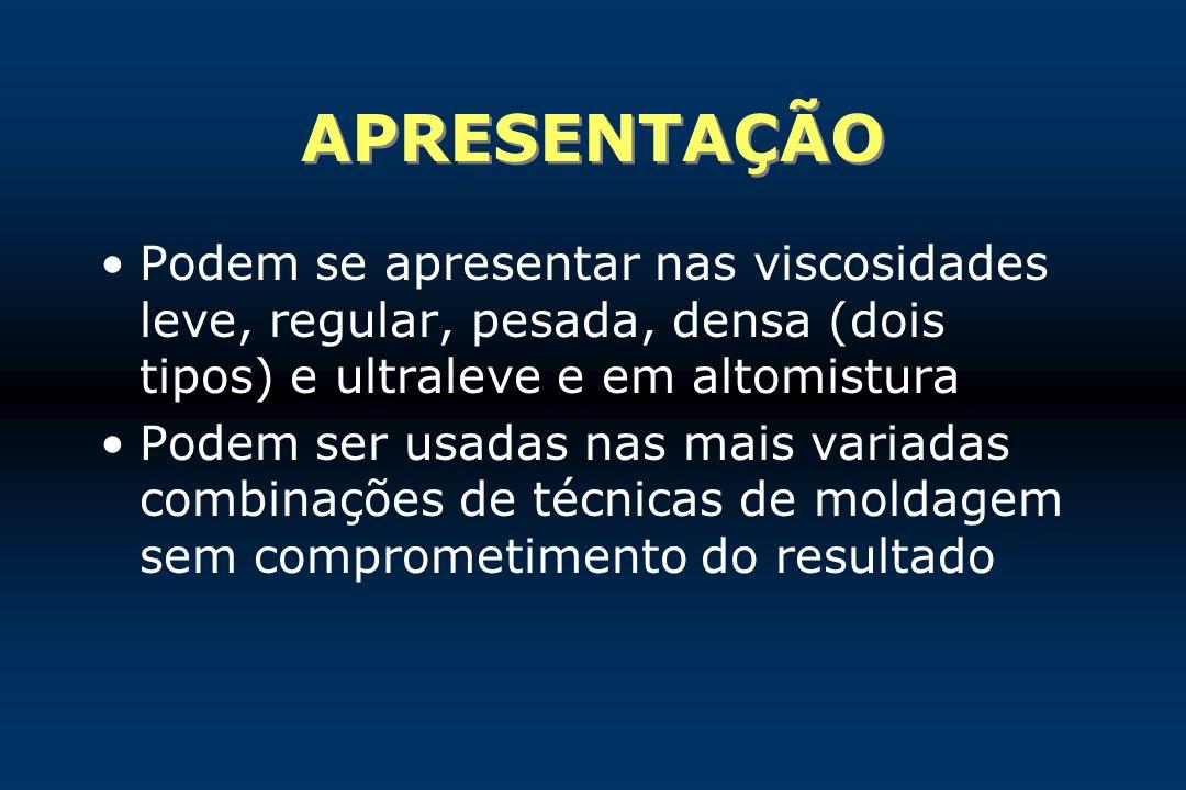 APRESENTAÇÃOPodem se apresentar nas viscosidades leve, regular, pesada, densa (dois tipos) e ultraleve e em altomistura.