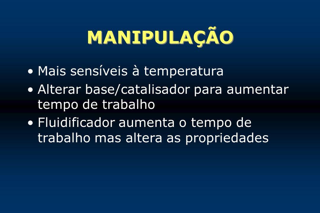 MANIPULAÇÃO Mais sensíveis à temperatura
