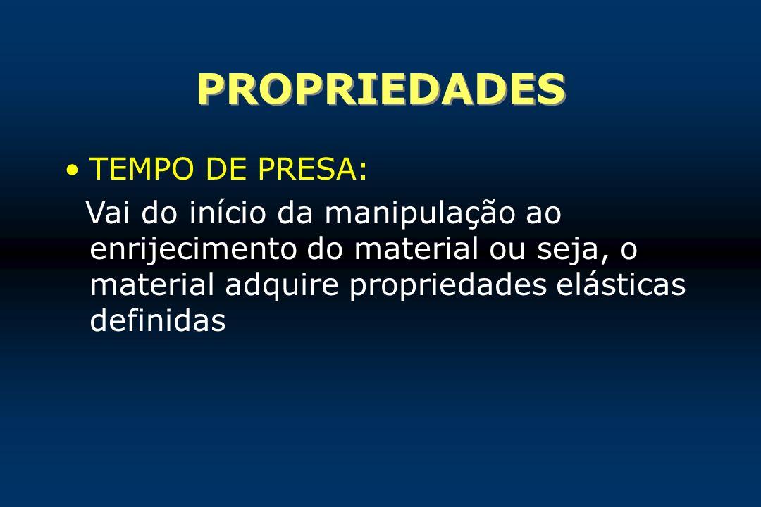 PROPRIEDADES TEMPO DE PRESA: