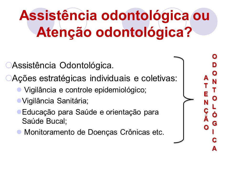 Assistência odontológica ou Atenção odontológica