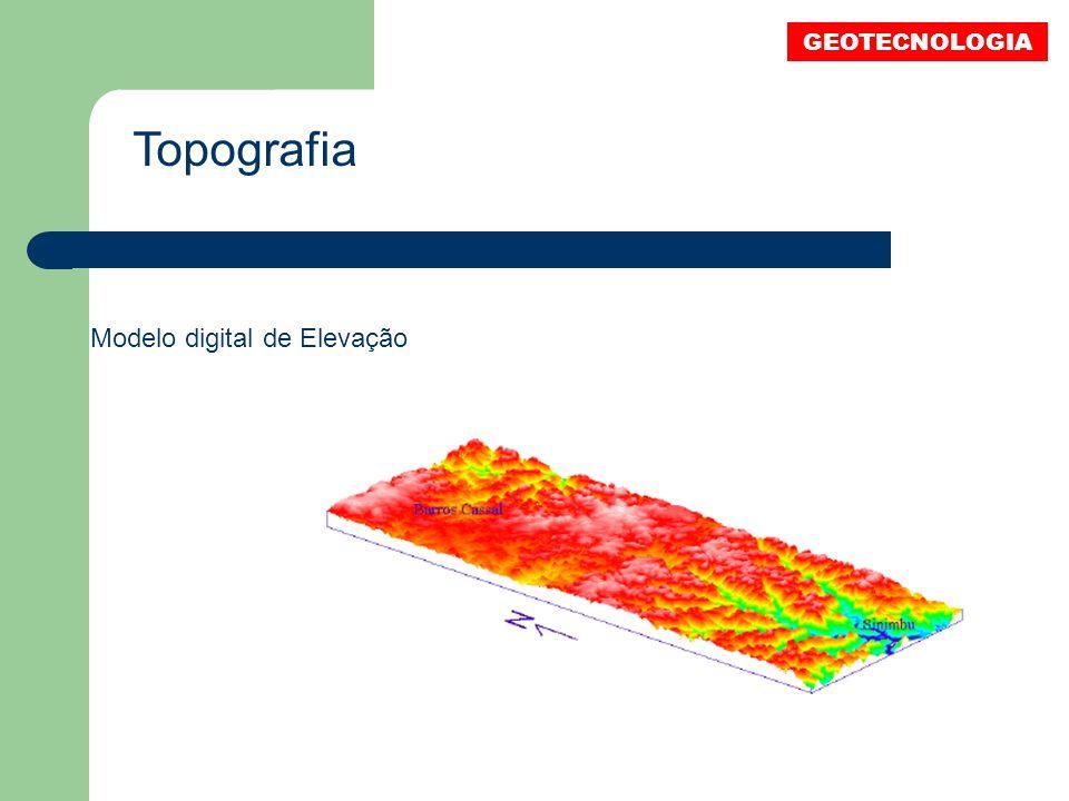 GEOTECNOLOGIA Topografia Modelo digital de Elevação