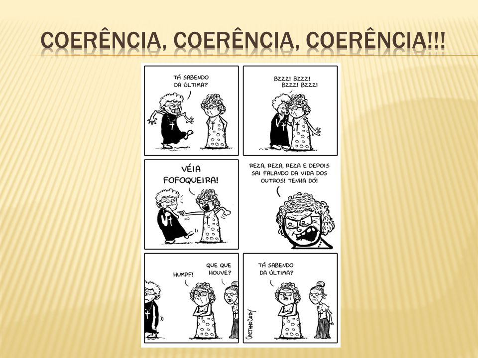 Coerência, Coerência, Coerência!!!