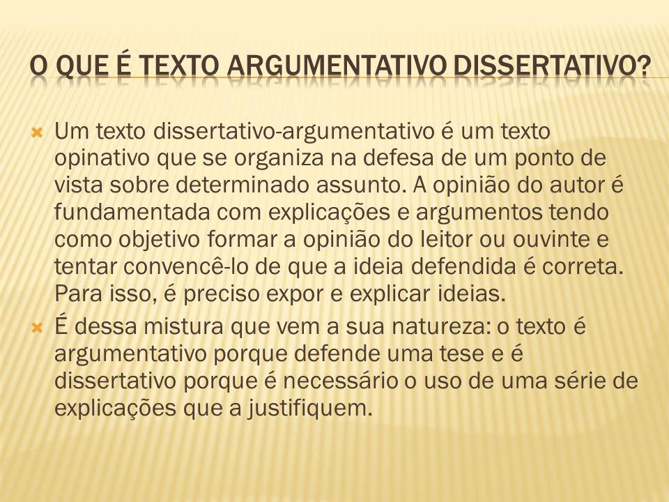 O que é Texto Argumentativo Dissertativo