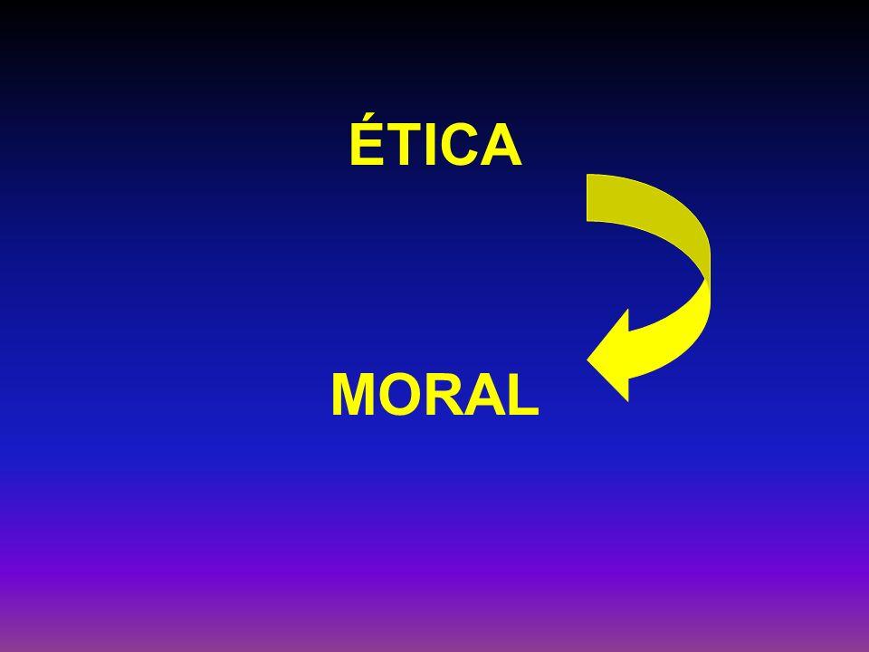 ÉTICA MORAL