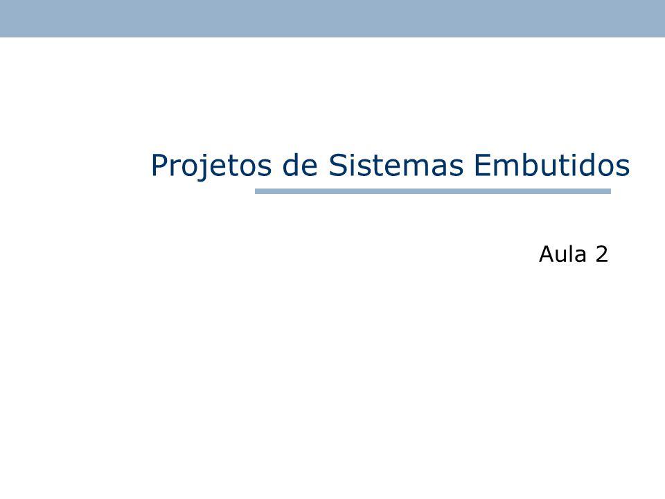 Projetos de Sistemas Embutidos