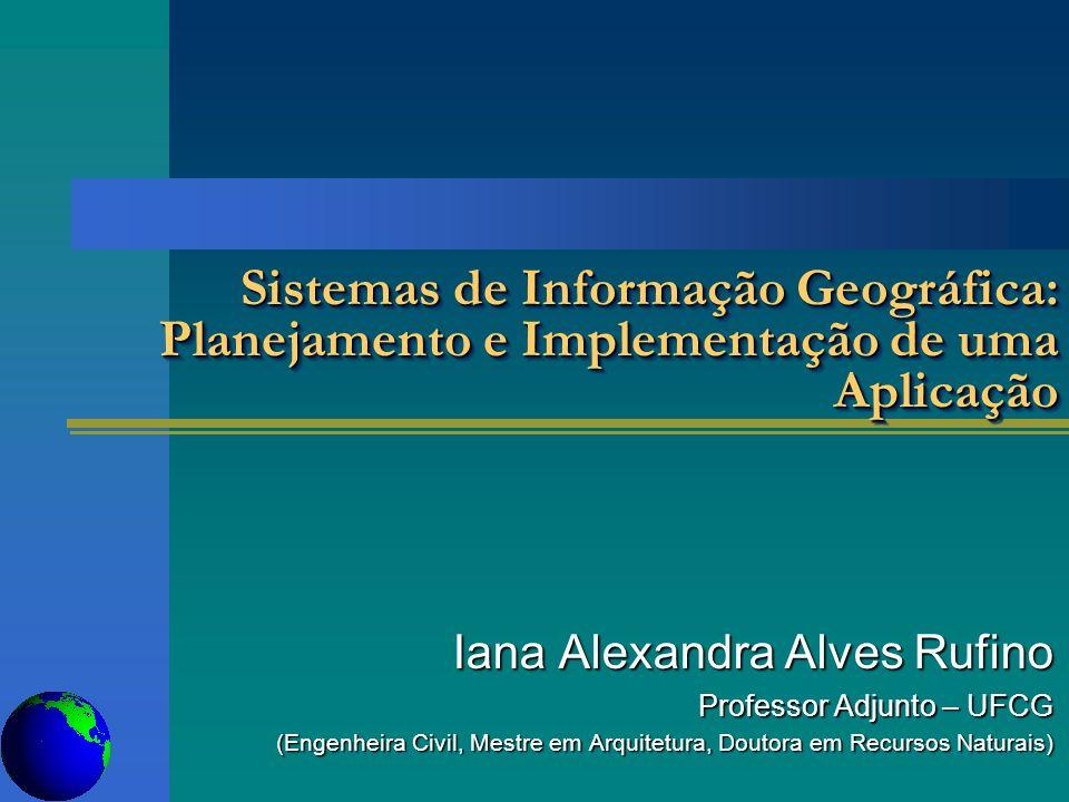 Sistemas de Informação Geográfica: Planejamento e Implementação de uma Aplicação